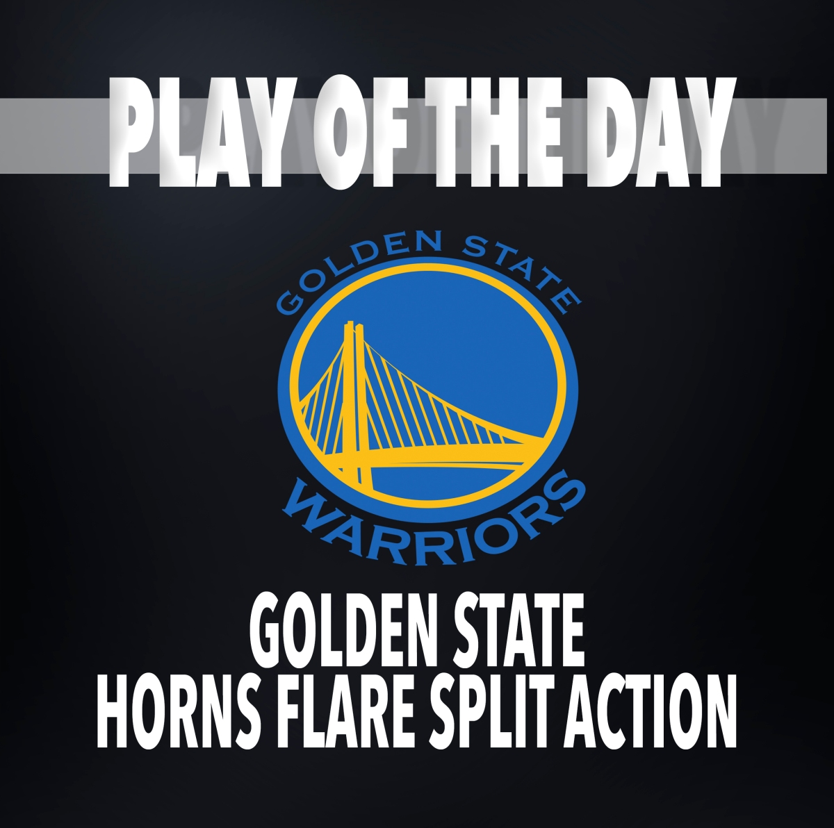 Golden State | Man Offense - Horns - Flare - Split Action