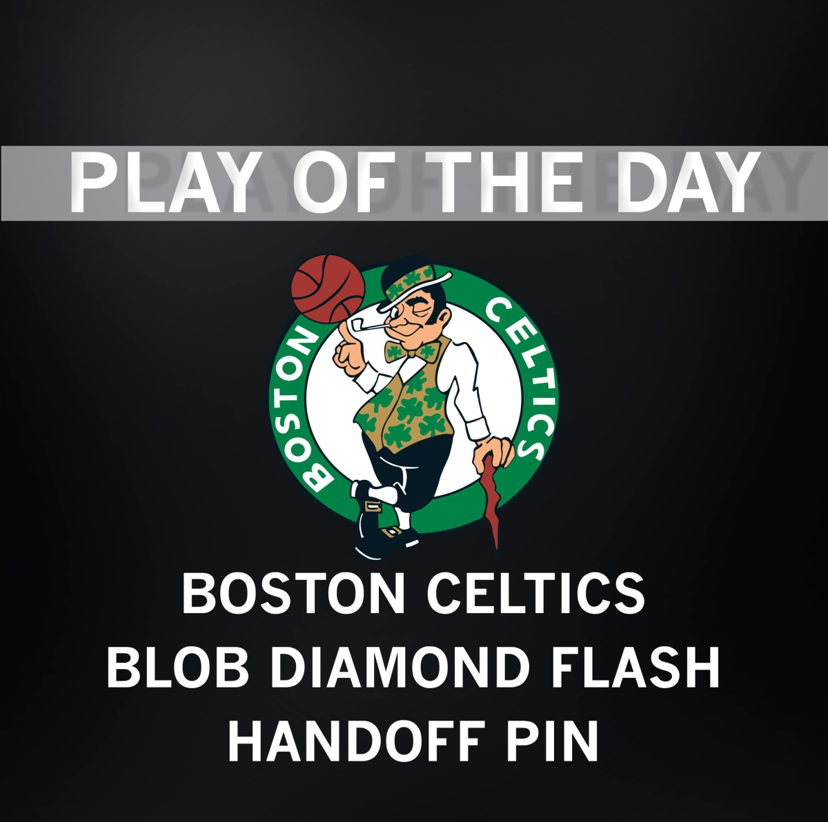 Boston Celtics | Man Offense - BLOB - Diamond - Flash - Handoff - Pin