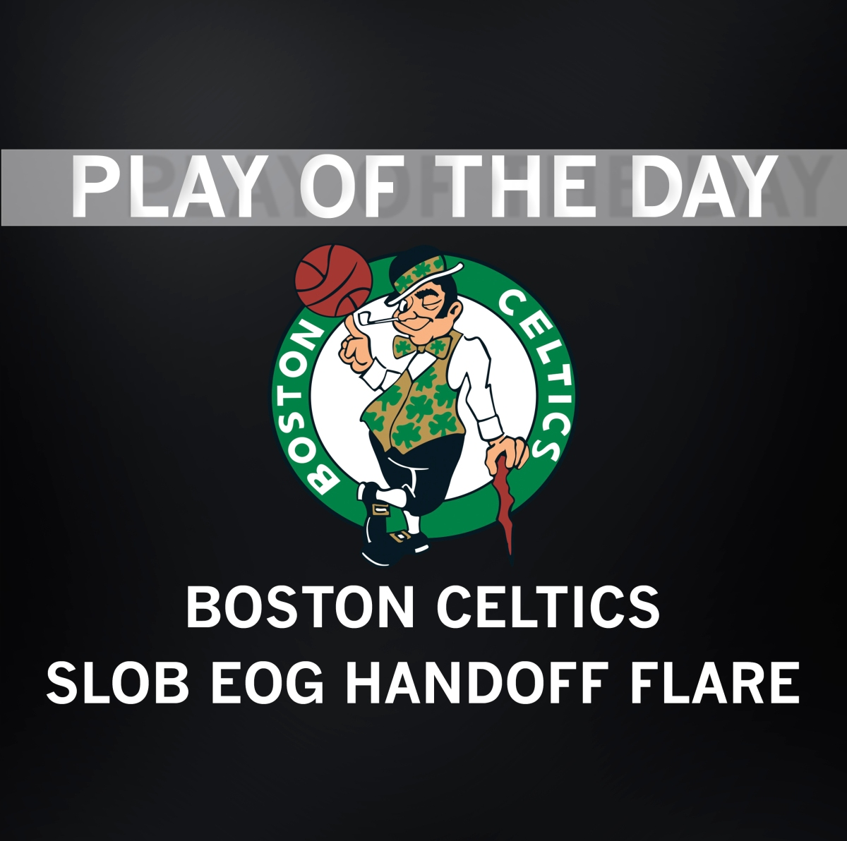 Boston Celtics | Man Offense - SLOB - EOG - Handoff - Flare
